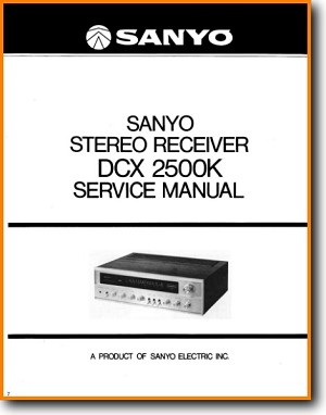 Sanyo DCX-2500-K Amp Receiver Main Technical Manual - PDF & Tech Help* | English