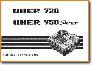 Uher 750 Stereo Tape Player Main User Book - PDF & Tech Help* | German
