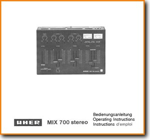 Uher MIX-700-STEREO Amp Receiver Main User Book - PDF & Tech Help* | German