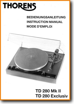 Thorens TD-280 Exclusive Turntable Record Player Main User Book - PDF & Tech Help* | English