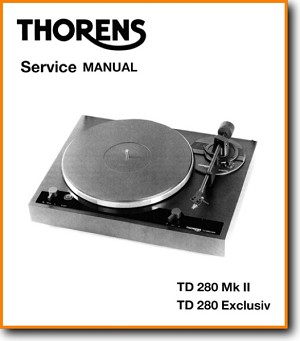 Thorens TD-280-MkII Turntable Record Player Main Technical Manual - PDF & Tech Help* | English